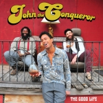 John the Conqueror, The Good Life