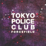 Tokyo Police Club, Forcefield