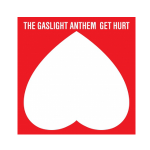 Gaslight Anthem, Get Hurt