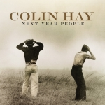 Colin Hay, Next Year People