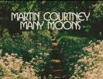 Martin Courtney - Many Moons